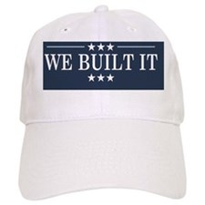 We Built It Baseball Cap