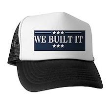 We Built It Trucker Hat