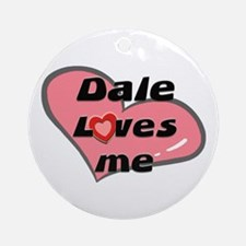 dale loves me  Ornament (Round)