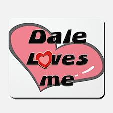dale loves me  Mousepad
