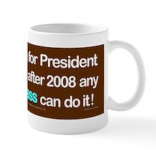 Any dumb ass can be President bumper st Mug
