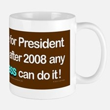 Any dumb ass can be President bumper st Mug
