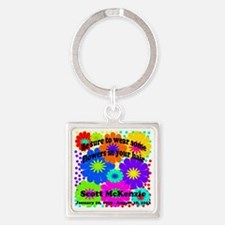 Be sure to wear some flowers Square Keychain