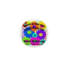 Be sure to wear some flowers Mini Button