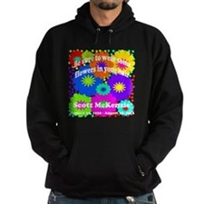 Be sure to wear some flowers Hoodie