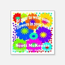 "Be sure to wear some flower Square Sticker 3"" x 3"""
