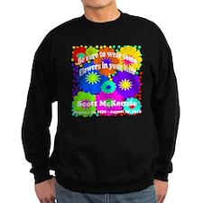 Be sure to wear some flowers Sweatshirt