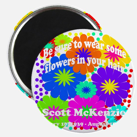 Be sure to wear some flowers Magnet