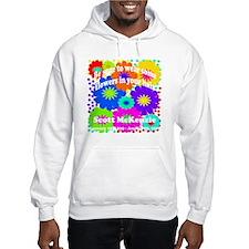 Be sure to wear some flowers Hoodie Sweatshirt