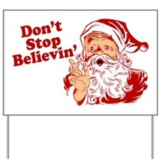 Dont Stop Believing Yard Sign