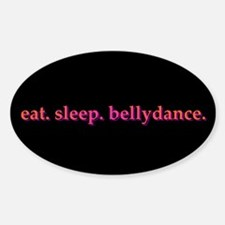 Eat. Sleep. Bellydance Oval Decal