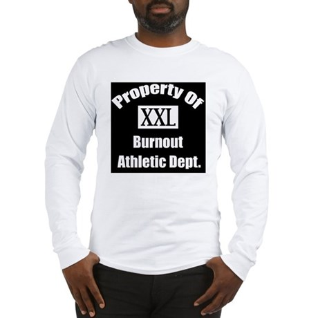 Property of xxl burnout athlet Long Sleeve T-Shirt