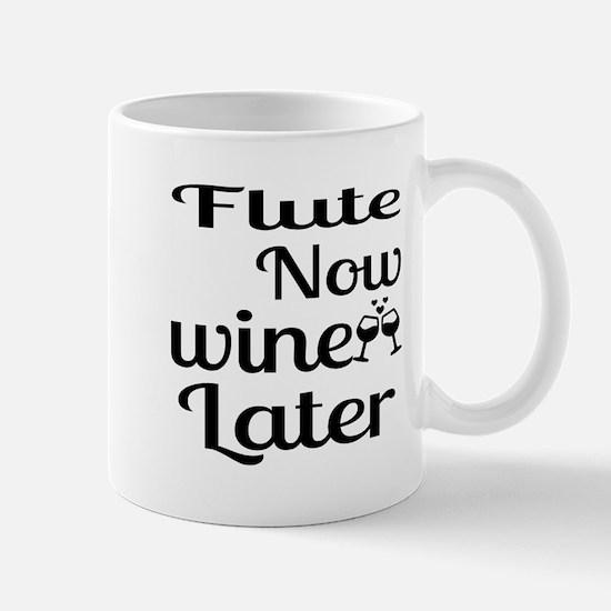 Flute Now Wine Later Mug