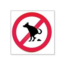"No pooping Square Sticker 3"" x 3"""