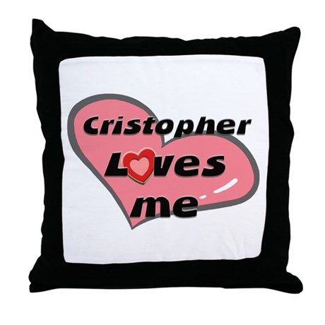 cristopher loves me Throw Pillow