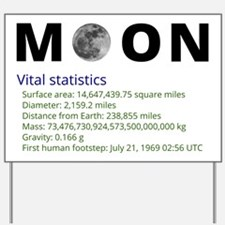 Moon facts Yard Sign