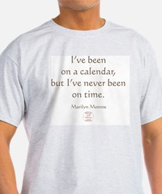 IVE NEVER BEEN ON TIME T-Shirt