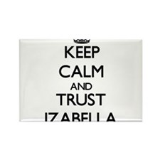 Keep Calm and trust Izabella Magnets