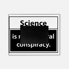 Science is not a liberal conspiracy Picture Frame