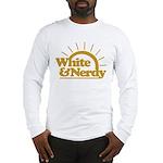 White & Nerdy Long Sleeve T-Shirt