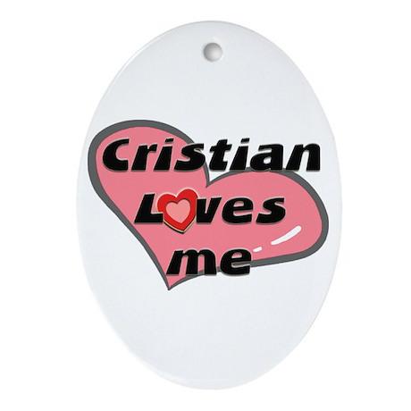 cristian loves me Oval Ornament