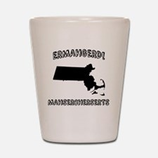 Ermahgerd! Mahsercherserts (MA) Shot Glass