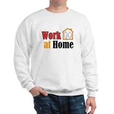 Work at Home Sweatshirt