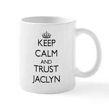 Keep Calm and trust Jaclyn Mugs