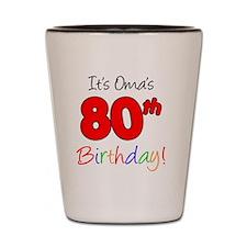 Oma 80th Birthday Shot Glass