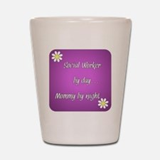 Social Worker by day Mommy by night Shot Glass