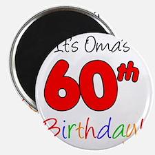 Omas 60th Birthday Magnet