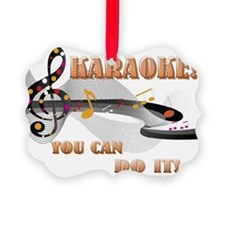 KARAOKE!  YOU CAN DO IT! Ornament
