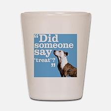 Treat Dog Shot Glass