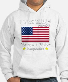 I Was There Obama Biden 2013 Ina Hoodie