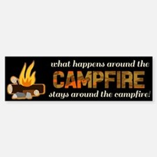 What Happens Around The Campfire Bumper Bumper Bumper Sticker