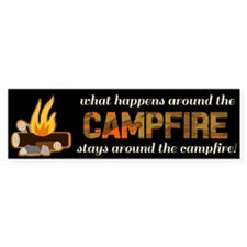 What Happens Around The Campfire Bumper Bumper Sticker