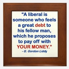 A LIBERAL IS SOMEONE WHO FEELS A GREAT Framed Tile