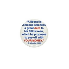 A LIBERAL IS SOMEONE WHO FEELS A GREAT Mini Button