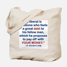 A LIBERAL IS SOMEONE WHO FEELS A GREAT DE Tote Bag