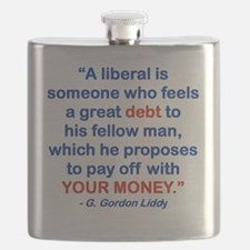 A LIBERAL IS SOMEONE WHO FEELS A GREAT DEBT. Flask