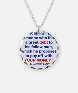 A LIBERAL IS SOMEONE WHO FEE Necklace