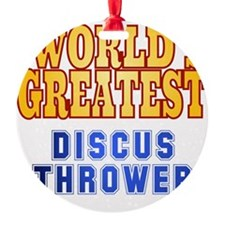World's Greatest Discus Thrower Ornament