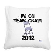Im on Team Chair 2012 Square Canvas Pillow