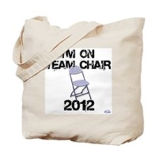 Im on Team Chair 2012 Tote Bag