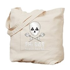 Phi Sigs Never Say Die Tote Bag