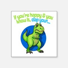 """If youre happy Square Sticker 3"""" x 3"""""""