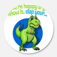 If youre happy Round Car Magnet