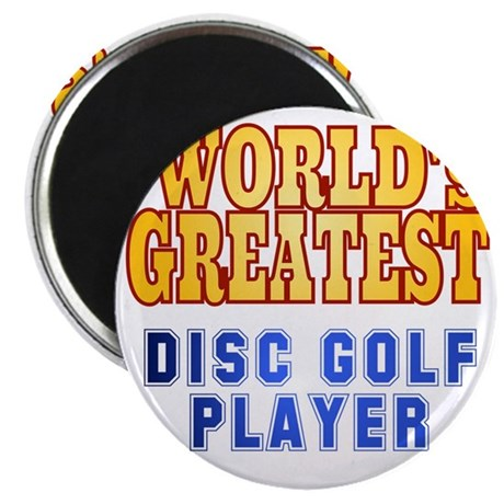 World's Greatest Disc Golf Player Magnet