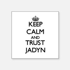 Keep Calm and trust Jadyn Sticker