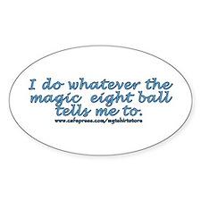 Magic 8 ball joke Oval Decal